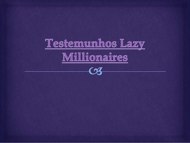  Lazy Millionaires, família...