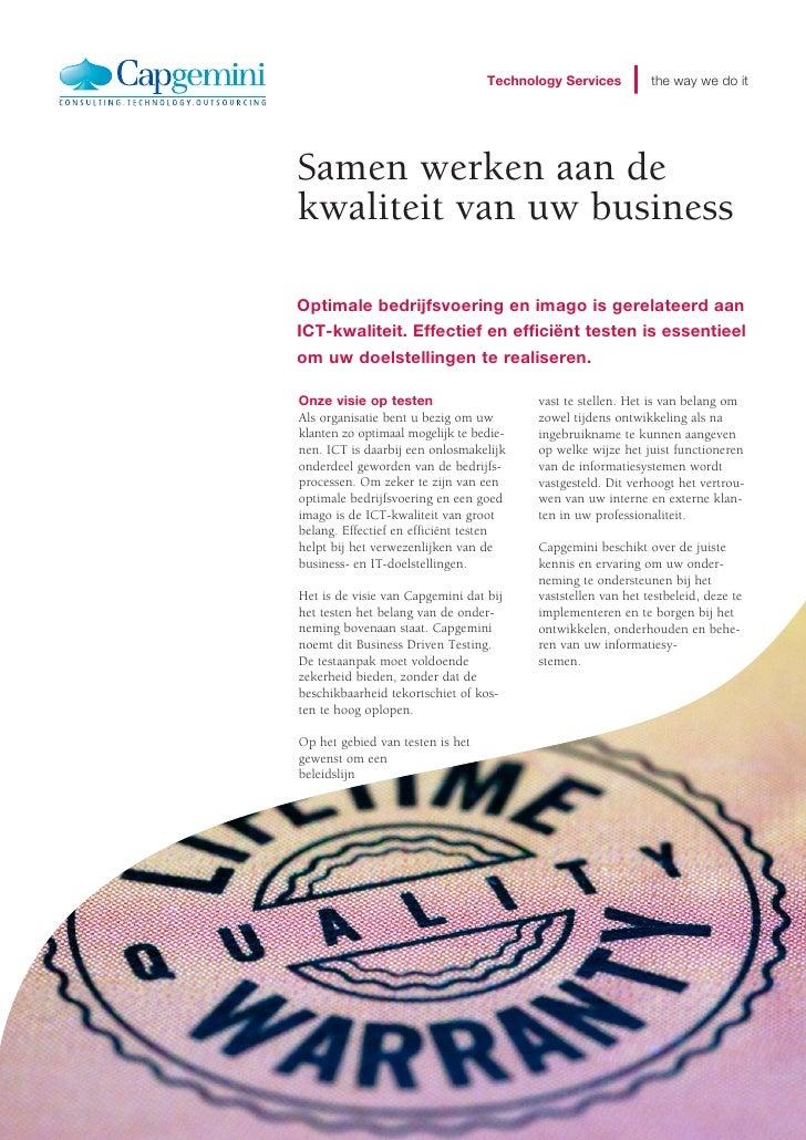 Technology Services         the way we do itSamen werken aan dekwaliteit van uw businessOptimale bedrijfsvoering en imago ...