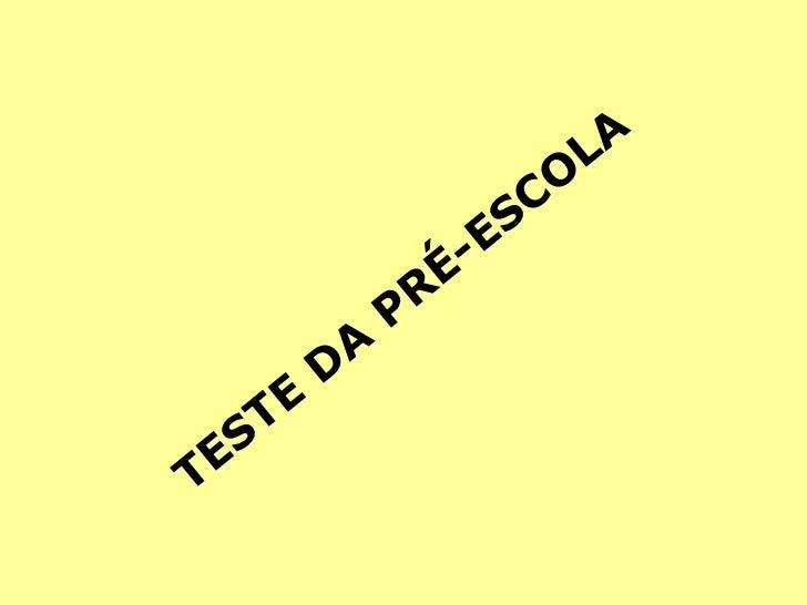TESTE DA PRÉ-ESCOLA