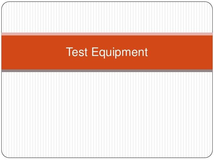 Test Equipment<br />