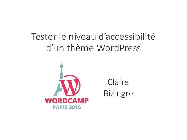 Tester le niveau d'accessibilité d'un thème WordPress Claire Bizingre