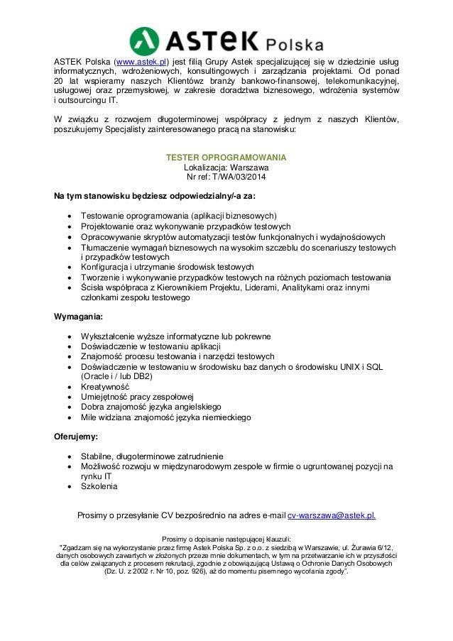 ASTEK Polska (www.astek.pl) jest filią Grupy Astek specjalizującej się w dziedzinie usług informatycznych, wdrożeniowych, ...