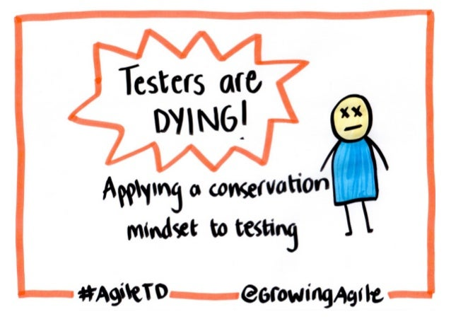 Agile Testing Days 2015 Keynote: Testers are Dying