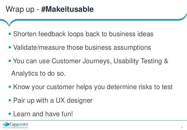 Testers know thy customers - A talk on verifying business ideas using analytics and UX testing