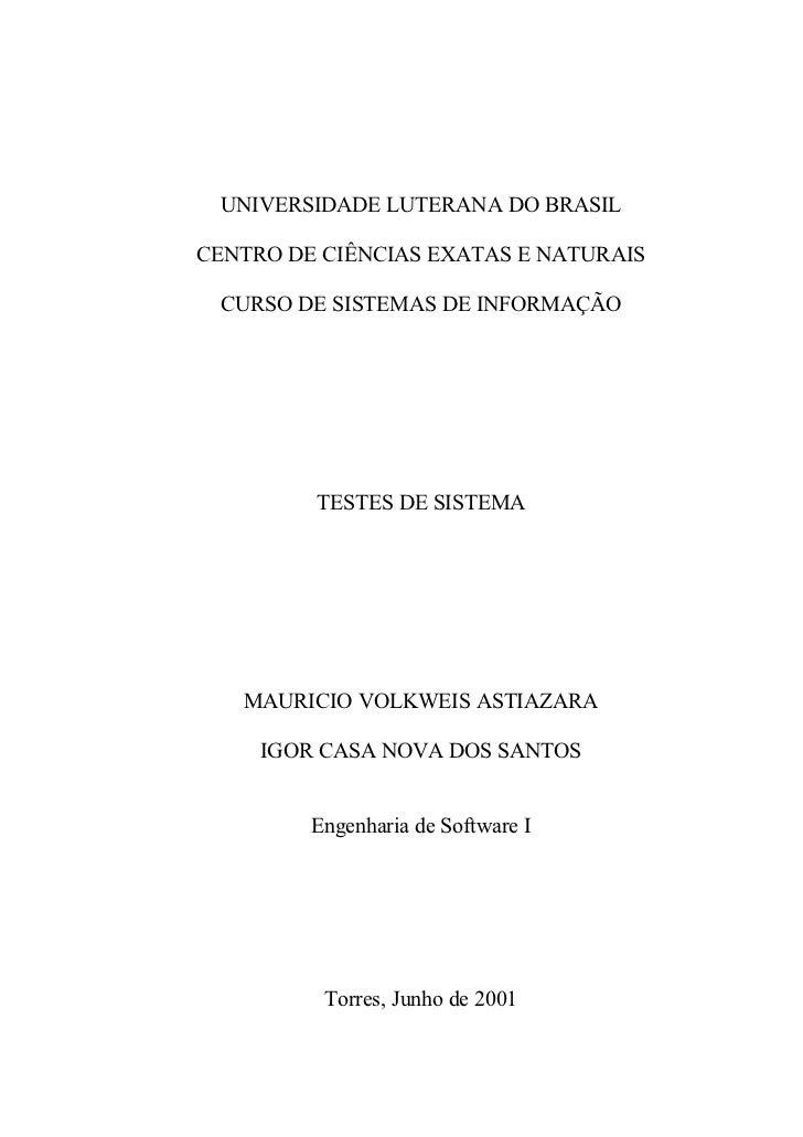 UNIVERSIDADE LUTERANA DO BRASILCENTRO DE CIÊNCIAS EXATAS E NATURAIS CURSO DE SISTEMAS DE INFORMAÇÃO         TESTES DE SIST...