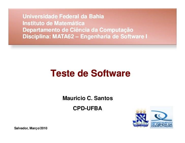 Universidade Federal da Bahia     Instituto de Matemática     Departamento de Ciência da Computação     Disciplina: MATA62...