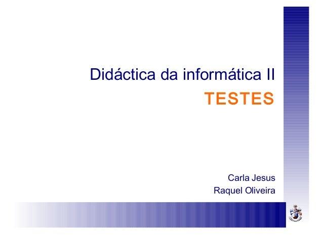 Didáctica da informática IITESTESCarla JesusRaquel Oliveira