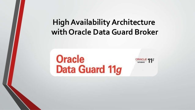 High Availability Architecture with Oracle Data Guard Broker