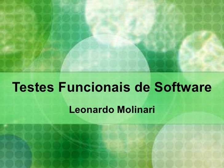 Testes Funcionais de Software Leonardo Molinari