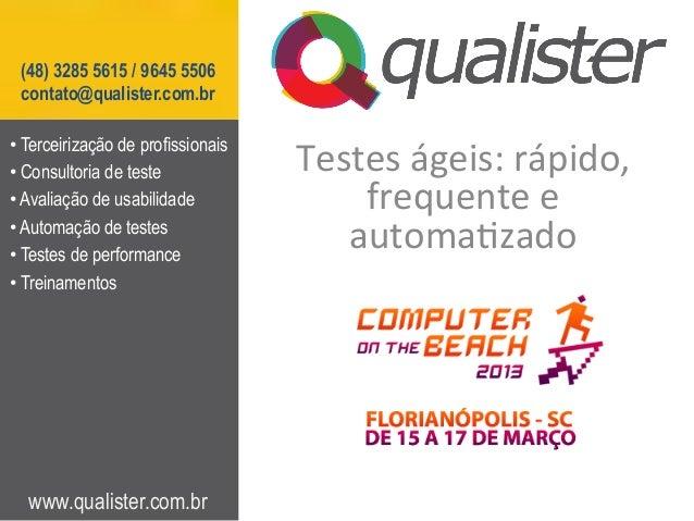 (48) 3285 5615 / 9645 5506 contato@qualister.com.br• Terceirização de profissionais• Consultoria de teste             Te...