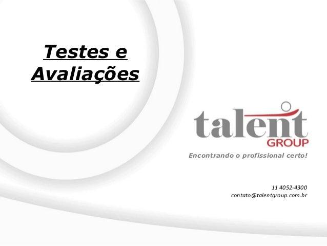 Testes eAvaliações             Encontrando o profissional certo!                                      11 4052-4300        ...
