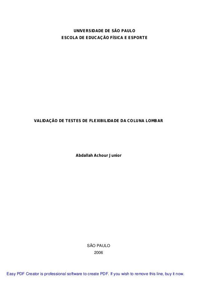 UNIVERSIDADE DE SÃO PAULO ESCOLA DE EDUCAÇÃO FÍSICA E ESPORTE VALIDAÇÃO DE TESTES DE FLEXIBILIDADE DA COLUNA LOMBAR Abdall...