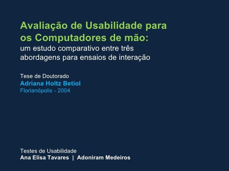 Testes dispositivos moveis -  Tese de Adriana Betiol, UFSC