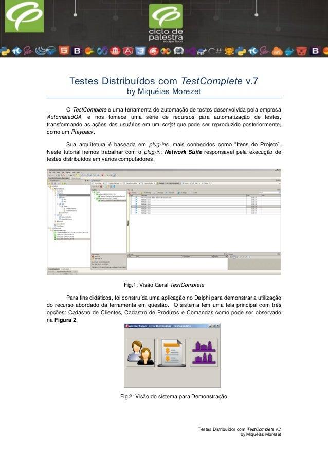 Testes Distribuídos com TestComplete v.7 by Miquéias Morezet Testes Distribuídos com TestComplete v.7 by Miquéias Morezet ...