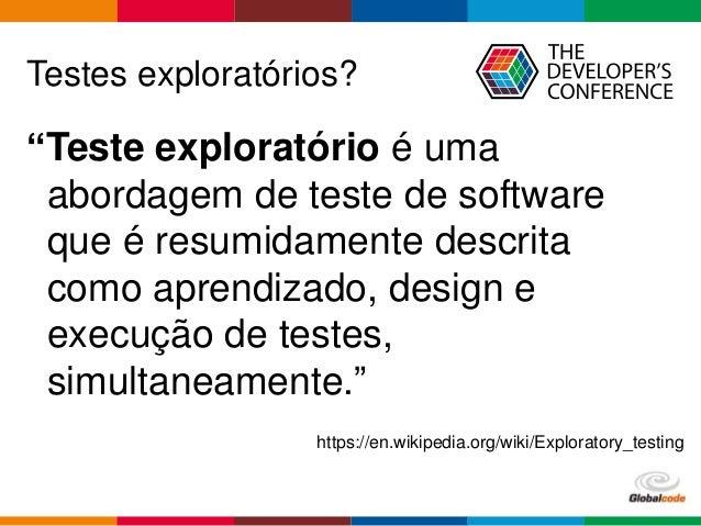 Testes exploratórios não são sinônimo de bagunça! (TDC 2016 SP) Slide 2