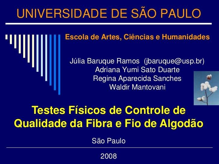 UNIVERSIDADE DE SÃO PAULO<br />Escola de Artes, Ciências e Humanidades<br />Júlia Baruque Ramos  (jbaruque@usp.br)<br />Ad...