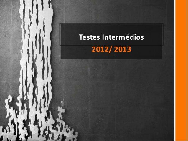 Testes Intermédios    2012/ 2013