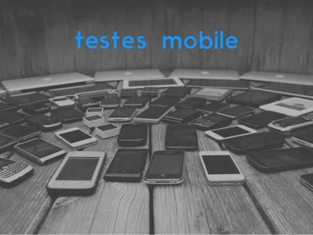 testes mobile