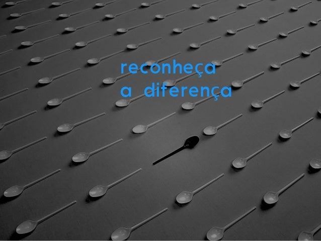 reconheça a diferença