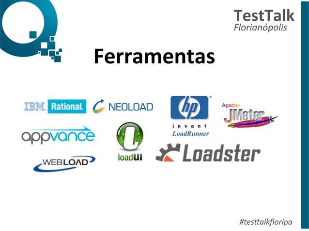 TestTalk  Florianópolis  #tes%alkfloripa  Ferramentas