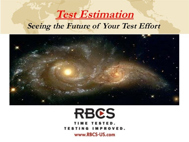 Test Estimation Seeing the Future of Your Test Effort