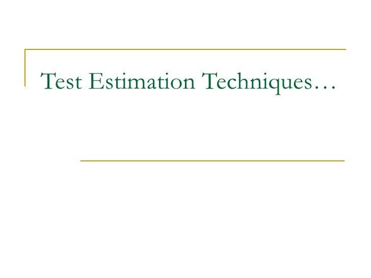 Test Estimation Techniques…