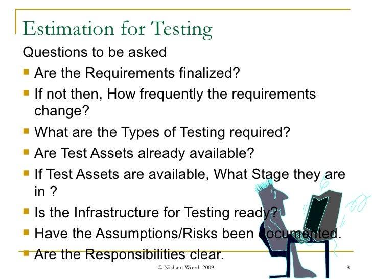 <ul><li>Questions to be asked </li></ul><ul><li>Are the Requirements finalized? </li></ul><ul><li>If not then, How frequen...