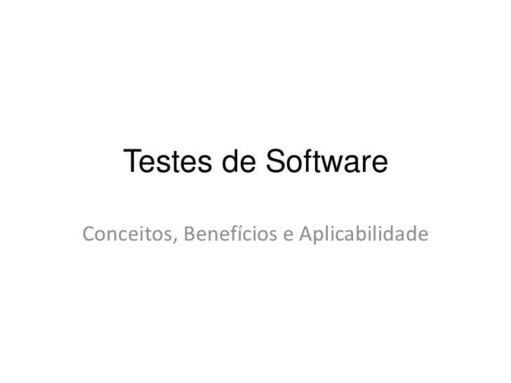 Testes de SoftwareConceitos, Benefícios e Aplicabilidade