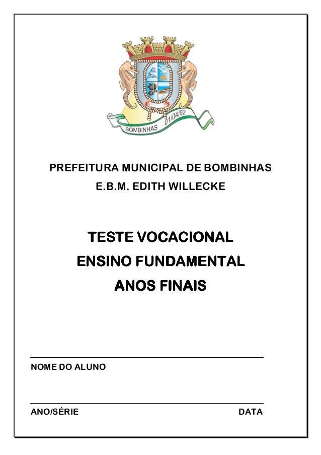 PREFEITURA MUNICIPAL DE BOMBINHAS            E.B.M. EDITH WILLECKE            TESTE VOCACIONAL        ENSINO FUNDAMENTAL  ...