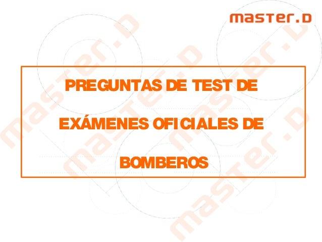 PREGUNTAS DE TEST DE EXÁMENES OFICIALES DE BOMBEROS