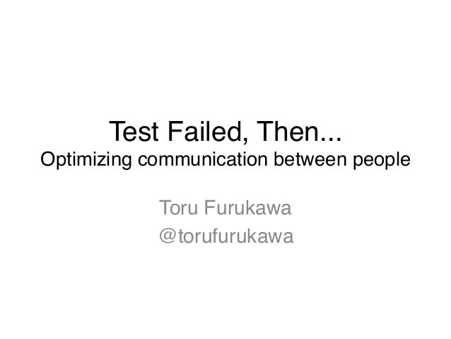 Test Failed, Then...