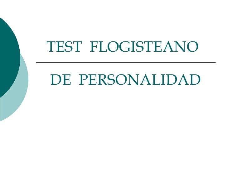 TEST  FLOGISTEANO   DE  PERSONALIDAD