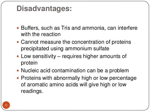Disadvantages: 11  Buffers, such as Tris and ammonia, can interfere with the reaction  Cannot measure the concentration ...