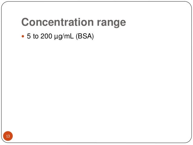 Concentration range 13  5 to 200 µg/mL (BSA)