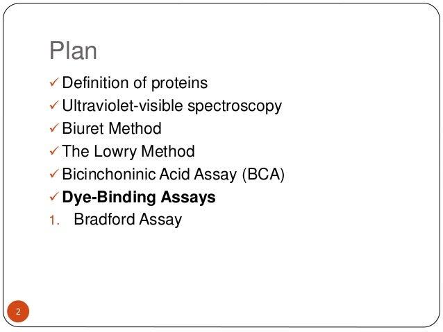 Plan 2  Definition of proteins  Ultraviolet-visible spectroscopy  Biuret Method  The Lowry Method  Bicinchoninic Acid...