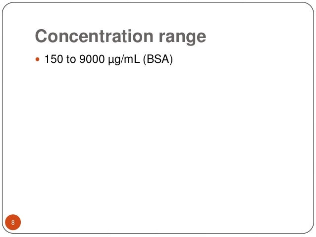 Concentration range 8  150 to 9000 µg/mL (BSA)