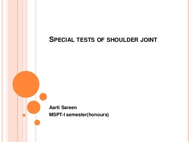 SPECIAL TESTS OF SHOULDER JOINTAarti SareenMSPT-I semester(honours)