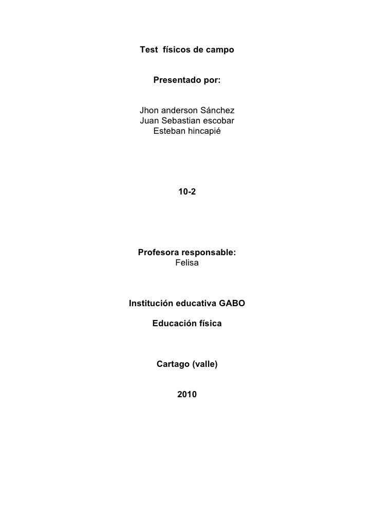 Test físicos de campo        Presentado por:     Jhon anderson Sánchez   Juan Sebastian escobar      Esteban hincapié     ...