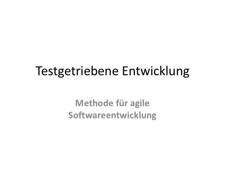 Testgetriebene Entwicklung      Methode für agile     Softwareentwicklung