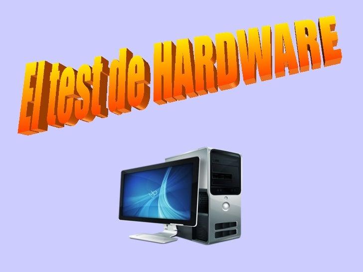 El test de HARDWARE