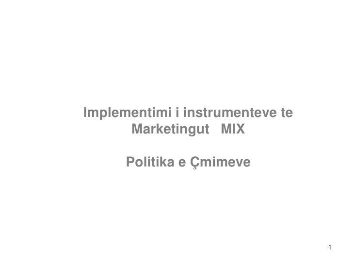 Implementimi i instrumenteve te      Marketingut MIX      Politika e Çmimeve                                  1