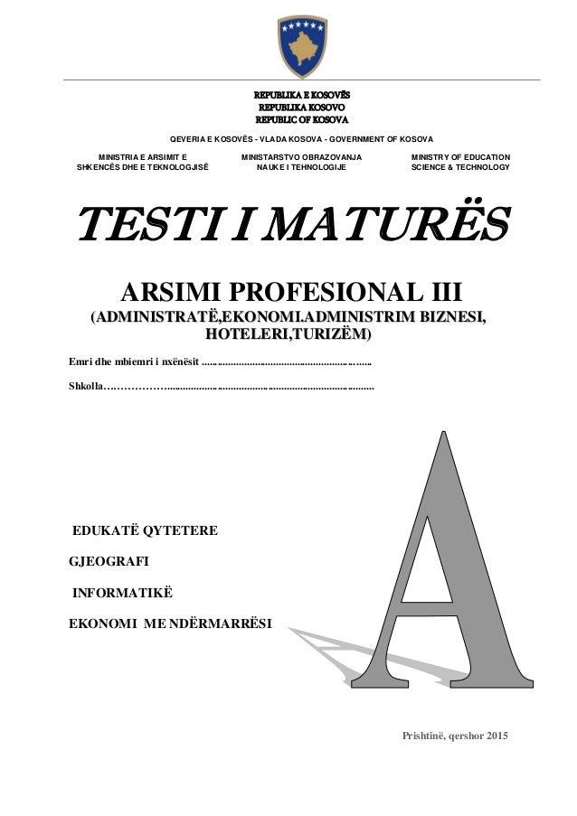 TESTI I MATURËS ARSIMI PROFESIONAL III ((AADDMMIINNIISSTTRRAATTËË,,EEKKOONNOOMMII..AADDMMIINNIISSTTRRIIMM BBIIZZNNEESSII,,...
