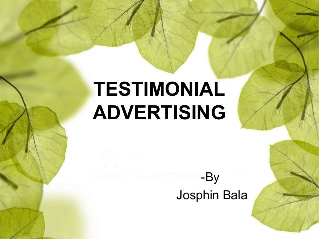 TESTIMONIAL ADVERTISING -By Josphin Bala