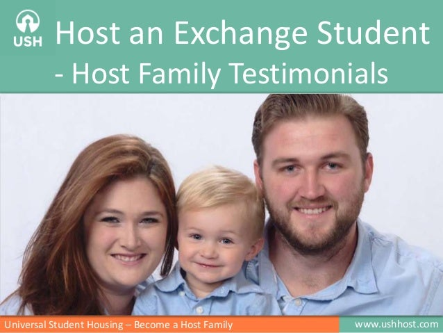 Host an Exchange Student - Host Family Testimonials  Universal Student Housing – Become a Host Family  www.ushhost.com