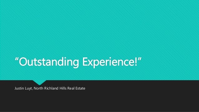 """""""Outstanding Experience!""""  Justin Luyt, North Richland Hills Real Estate"""