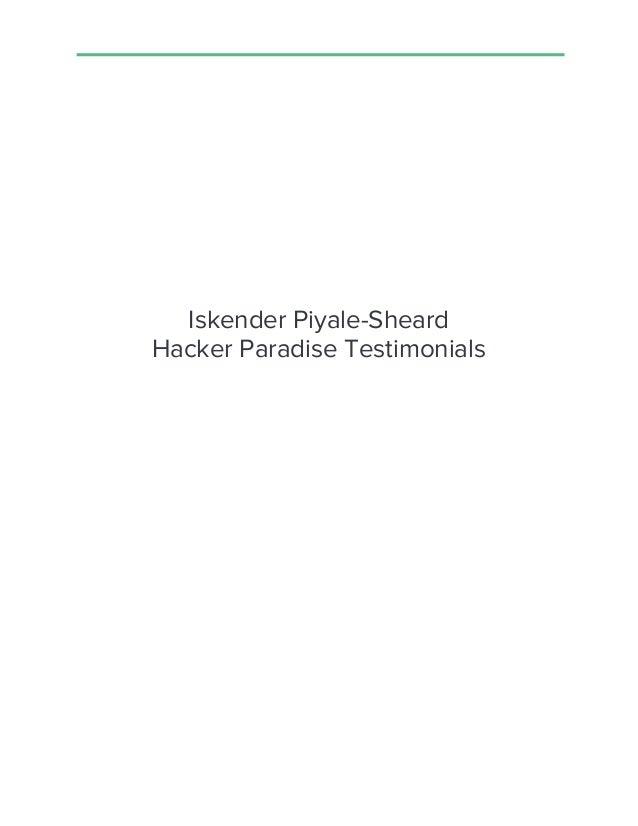 Iskender Piyale-Sheard Hacker Paradise Testimonials