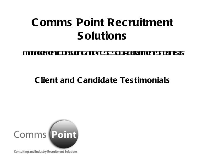 Comms Point Recruitment Solutions Management Consulting and FTSE 500 Recruitment Specialists Client and Candidate Testimon...