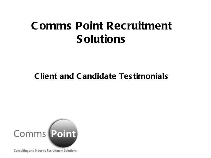 Comms Point Recruitment Solutions Client and Candidate Testimonials
