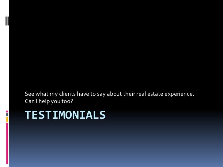 See what my clients have to say about their real estate experience.Can I help you too?TESTIMONIALS