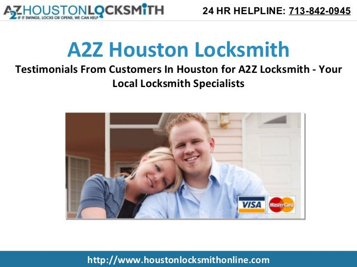 24 HR HELPLINE: 713-842-0945          A2Z Houston LocksmithTestimonials From Customers In Houston for A2Z Locksmith - Your...